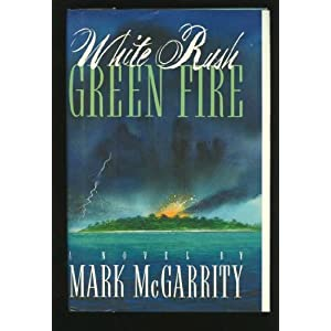 White Rush/Green Fire, McGarrity, Mark