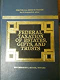 img - for Federal Taxation of Estates, Gifts, and Trusts (Prentice-Hall Series in Taxation) book / textbook / text book