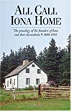 All Call Iona Home, 1800 - 1950: The genealogy of the founders of Iona and their descendants