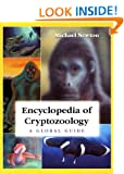Encyclopedia of Cryptozoology: A Global Guide to Hidden Animals and Their Pursuers