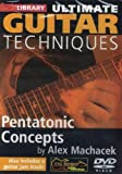 echange, troc Ultimate Guitar Techniques: Pentatonic Concepts