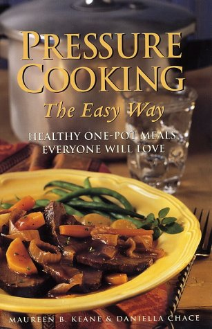 Pressure Cooking the Easy Way: Healthy One-Pot Meals Everyone Will Love