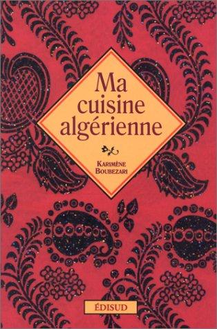 Ma cuisine algérienne