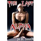 The Last Alpha (Werewolf Domination Breeding Sex) ~ Jo D. Smith