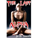 The Last Alpha (Werewolf Domination Breeding Sex)by Jo D. Smith