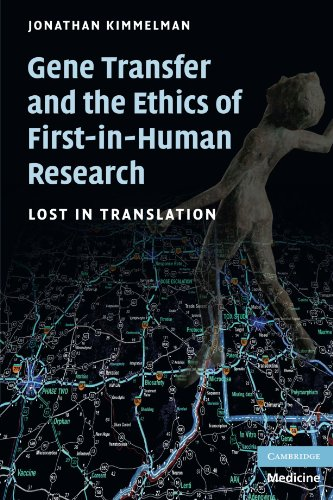 Gene Transfer and the Ethics of First-in-Human Research: Lost in Translation