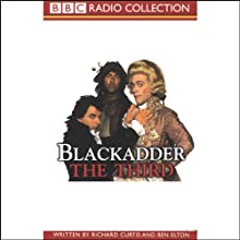 Blackadder the Third  by Richard Curtis, Ben Elton Narrated by Rowan Atkinson, Tony Robinson, Full Cast