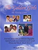 The Golden Girls: The Ultimate Viewing Guide
