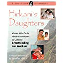 Hirkani's Daughters: Women Who Scale Modern Mountains to Combine Breastfeeding and Working (La Leche League International Book)