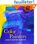 Color for Painters: A Guide to Tradit...