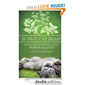 Is That Cat Dead?: And Other Questions About Poison Plants