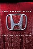 The Honda Myth: The Genius and His Wake