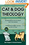 Cat and Dog Theology: Rethinking Our...