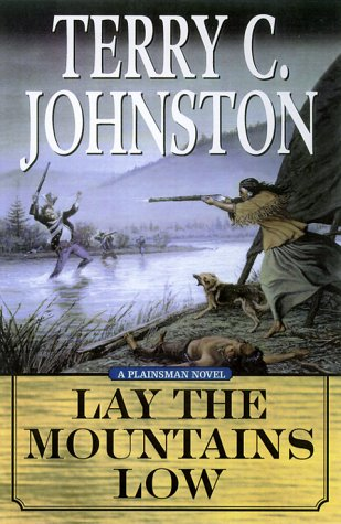 Lay the Mountains Low: The Flight of the Nez Perce from Idaho and the Battle of the Big Hole, August 9-10, 1877