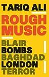 Rough Music: Blair, Bombs, Baghdad, L...