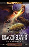 Dragonslayer (Warhammer Novels) (0743411579) by King, William