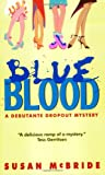 Blue Blood (Debutante Dropout Mysteries, No. 1)