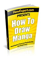 Free How To Draw Manga - Your Step-By-Step Guide To Drawing Manga Anime Pictures Ebook & PDF Download