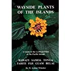 Wayside Plants of the Islands: A Guide to the Lowland Flora of the Pacific Islands
