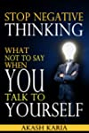 STOP NEGATIVE THINKING: What NOT to S...