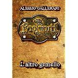 ROOTWORLD - Libro secondo - L'altro gemello (La Saga di ROOTWORLD Vol. 2)di Alessio Gallerani