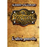 ROOTWORLD - Libro secondo - L'altro gemello (La Saga di ROOTWORLD Vol. 2)di Alessio Gallerani