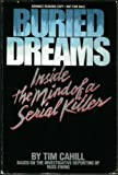 Buried Dreams: Inside the Mind of a Serial Killer (0553051156) by Cahill, Tim