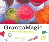 img - for Granita Magic: 55 Ices for Every Reason and Every Season--Always the Perfect Thing to Serve book / textbook / text book