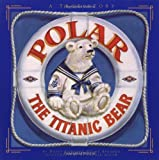 img - for Polar the Titanic Bear book / textbook / text book