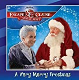 Escape Clause, The: A Very Merry Frostmas (Santa Clause 3 8x8)