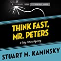 Think Fast, Mr. Peters: Toby Peters, Book 13 (       UNABRIDGED) by Stuart Kaminsky Narrated by Stephen Bowlby