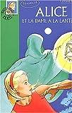 echange, troc Caroline Quinn - Alice et la Dame à la lanterne