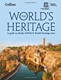 img - for The World's Heritage: A Guide to All 981 UNESCO World Heritage Sites book / textbook / text book