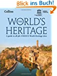 The World's Heritage: A Guide to all...