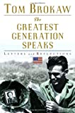 The Greatest Generation Speaks (0375503943) by Brokaw, Tom