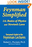 Feynman Lectures Simplified 1A: Basics of Physics & Newton's Laws (Everyone's Guide to the Feynman Lectures on Physics Book)
