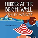 Murder at the Brightwell Audiobook by Ashley Weaver Narrated by Karen Cass