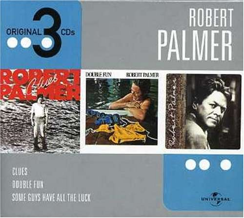 Robert Palmer - Clues/Double Fun/Some Guys Have All the Luck - Lyrics2You