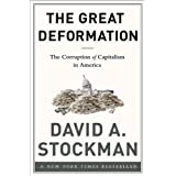 The Great Deformation: The Corruption of Capitalism in America ~ David A. Stockman