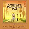 Conjure Woman's Cat Audiobook by Malcolm R. Campbell Narrated by Wanda J. Dixon