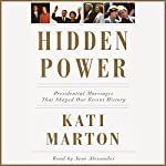 Hidden Power: Presidential Marriages That Shaped Our Recent History | Kati Marton