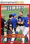 BLUE:  A Professional Umpire Strikes...