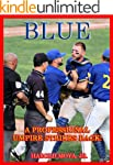 BLUE:  A Professional Umpire Strikes...