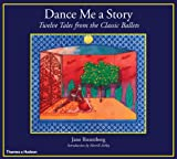 img - for Dance Me a Story: Twelve Tales from the Classic Ballets book / textbook / text book