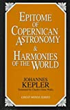 img - for Epitome of Copernican Astronomy and Harmonies of the World (Great Minds Series) book / textbook / text book