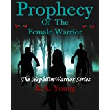 Prophecy Of The Female Warrior (The Nephilim Warrior Series)