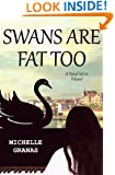 Swans Are Fat Too