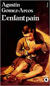Enfant pain: Agustin Gomez-Arcos: 9782020097307: Amazon.com: Books