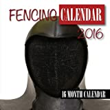 Fencing Calendar 2016: 16 Month Calendar