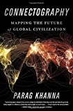 img - for Connectography: Mapping the Future of Global Civilization book / textbook / text book